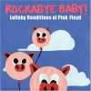 Lullaby Renditions of Pink Floyd